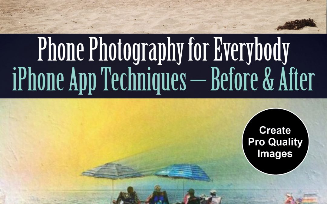 "Paul Toussaint's Book, ""iPhone Photography for Everybody,"" Coming Soon."