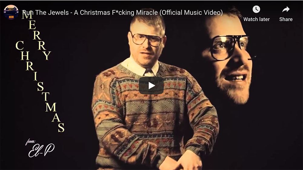 My Second Favorite Christmas Video ~ Run The Jewels' A Christmas F*cking Miracle